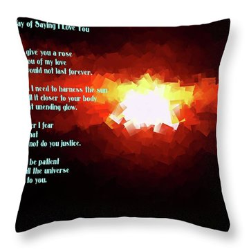 My Way Of Saying I Love You  Throw Pillow by Jeff Swan