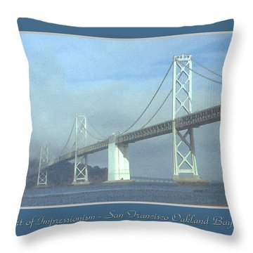 Oakland Bay Bridge - San Francisco Poster Art Throw Pillow by Art America Online Gallery