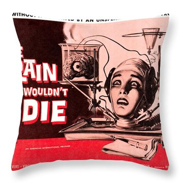 The Brain That Wouldn't Die Throw Pillow by MMG Archives