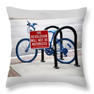 The Revolution Will Not Be Motorized Throw Pillow by Rona Black