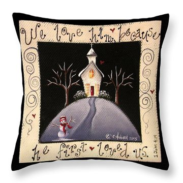 We Love Him Throw Pillow by Catherine Holman