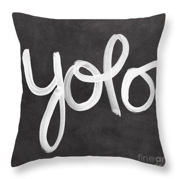 You Only Live Once Throw Pillow by Linda Woods