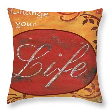 Change Your Life Throw Pillow by Debbie DeWitt
