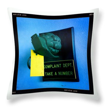 Complaint Dept Throw Pillow by Nina Prommer