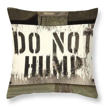Do Not Hump Throw Pillow by Mike McGlothlen
