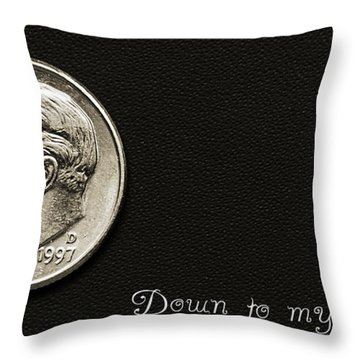 Down To My Last Dime Throw Pillow by Andee Design