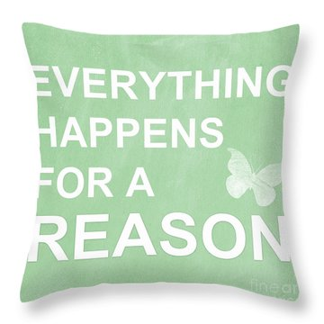 Everything For A Reason Throw Pillow by Linda Woods