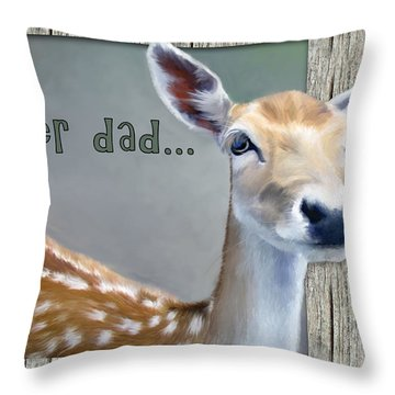 Fathers Day Deer Dad Throw Pillow by Susan Kinney