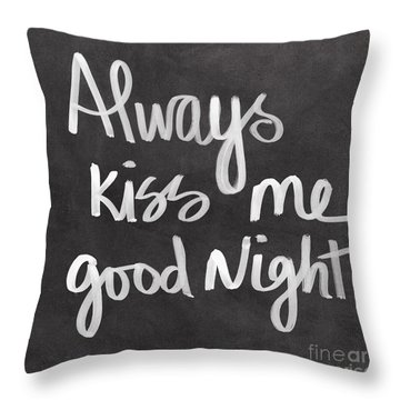 Always Kiss Me Goodnight Throw Pillow by Linda Woods