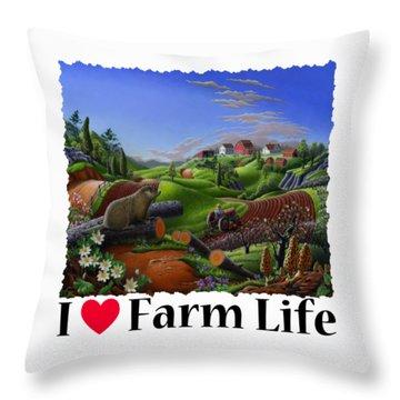 I Love Farm Life - Groundhog - Spring In Appalachia - Rural Farm Landscape Throw Pillow by Walt Curlee