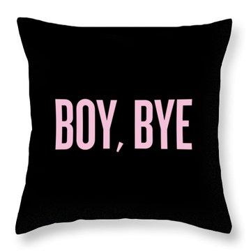 Boy, Bye Throw Pillow by Randi Fayat