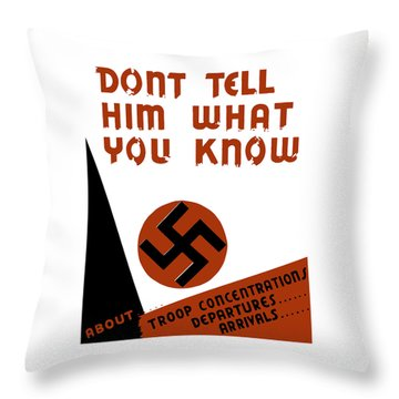 Don't Tell Him What You Know Throw Pillow by War Is Hell Store