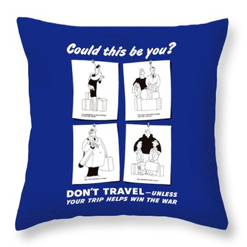 Don't Travel Unless It Helps Win The War Throw Pillow by War Is Hell Store