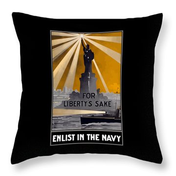 Enlist In The Navy - For Liberty's Sake Throw Pillow by War Is Hell Store