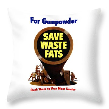 For Gunpowder Save Waste Fats Throw Pillow by War Is Hell Store