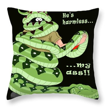 Hes Harmless My Ass Throw Pillow by Unknown