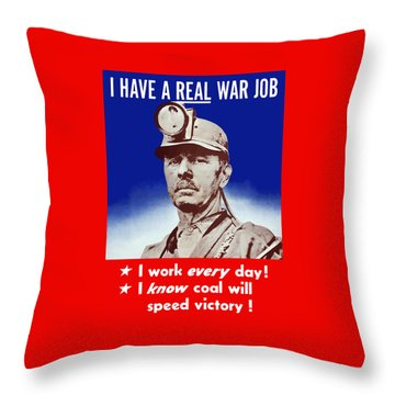 I Have A Real War Job Throw Pillow by War Is Hell Store