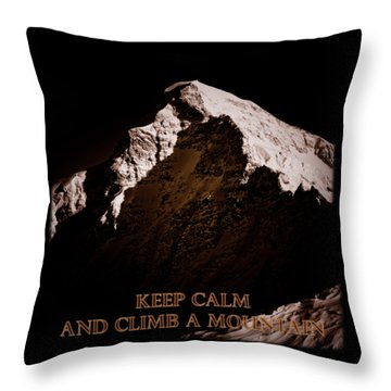 Throw Pillow featuring the photograph Keep Calm And Climb A Mountain by Frank Tschakert