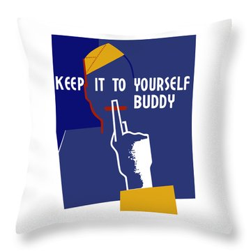 Keep It To Yourself Buddy Throw Pillow by War Is Hell Store