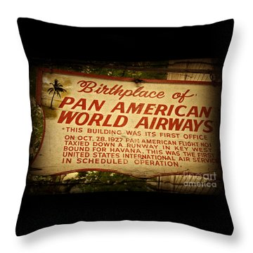 Key West Florida - Pan American Airways Birthplace Sign Throw Pillow by John Stephens