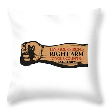 Lend Your Strong Right Arm To Your Country Throw Pillow by War Is Hell Store