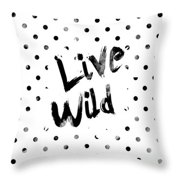 Live Wild Throw Pillow by Pati Photography