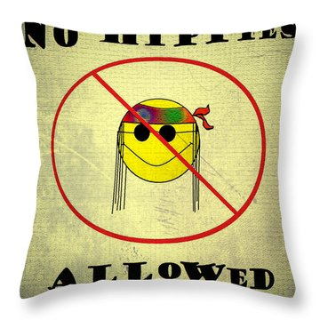 No Hippies Allowed Throw Pillow by Bill Cannon