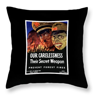 Our Carelessness - Their Secret Weapon Throw Pillow by War Is Hell Store