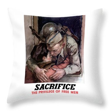 Sacrifice - The Privilege Of Free Men Throw Pillow by War Is Hell Store
