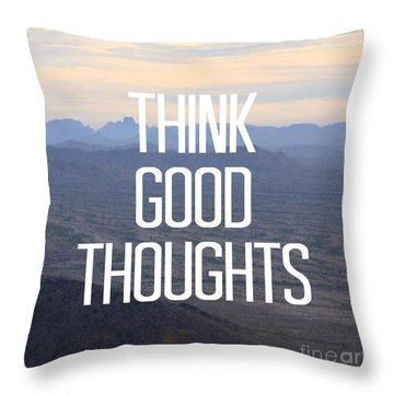 Think Good Thoughts  Throw Pillow by Priscilla Wolfe