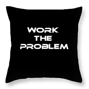 Work The Problem The Martian Tee Throw Pillow by Edward Fielding