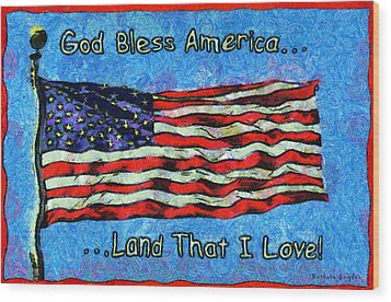 God Bless America  Wood Print by Barbara Snyder