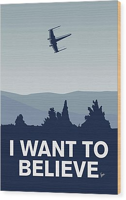 My I Want To Believe Minimal Poster-xwing Wood Print by Chungkong Art