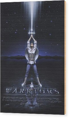 Warriors Creed Wood Print by Cliff Hawley