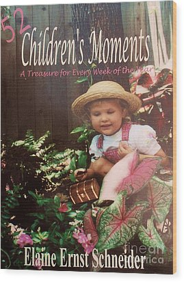 52 Children's Moments - Book Cover Wood Print by Eloise Schneider