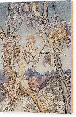 A Fairy Song From A Midsummer Nights Dream Wood Print by Arthur Rackham