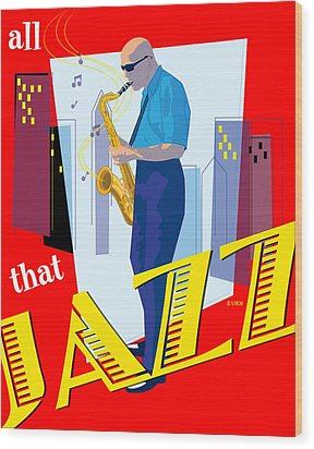 All That Jazz Wood Print by Timothy Ramos