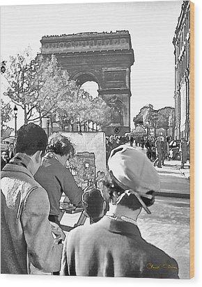 Arc De Triomphe Painter - B W Wood Print by Chuck Staley