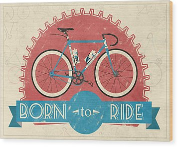 Are You Born To Ride Your Bike? Wood Print by Andy Scullion