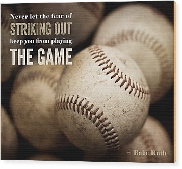 Baseball Art Featuring Babe Ruth Quotation Wood Print by Lisa Russo