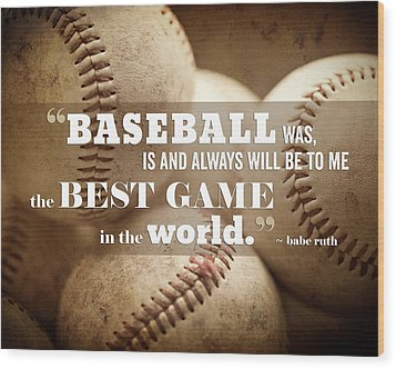 Baseball Print With Babe Ruth Quotation Wood Print by Lisa Russo
