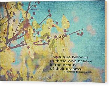 Believe In Dreams Wood Print by Toni Hopper