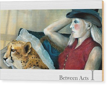 Between Acts 1 Wood Print by Katherine DuBose Fuerst