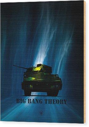 Big Bang Theory Wood Print by Bob Orsillo
