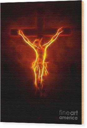 Blazing Jesus Crucifixion Wood Print by Pamela Johnson