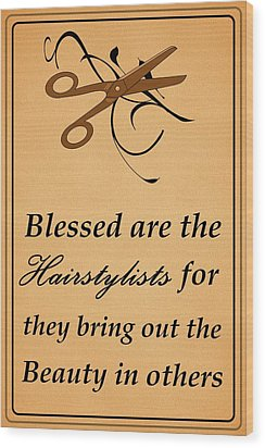Blessed Are The Hairstylists  Wood Print by Movie Poster Prints