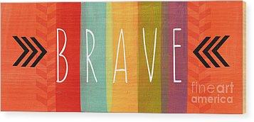 Brave Wood Print by Linda Woods