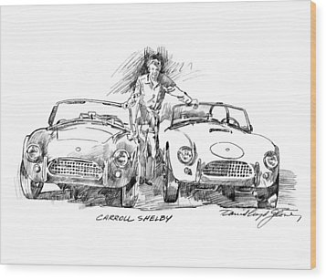 Carroll Shelby And The Cobras Wood Print by David Lloyd Glover