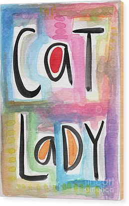 Cat Lady Wood Print by Linda Woods