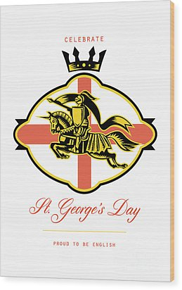 Celebrate St. George Day Proud To Be English Retro Poster Wood Print by Aloysius Patrimonio